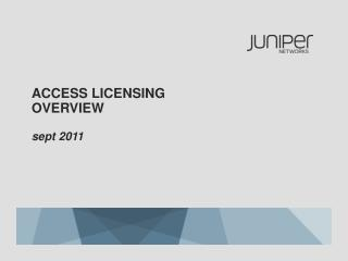 ACCESS LICENSING OVERVIEW sept  2011