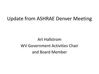 Update from ASHRAE Denver Meeting