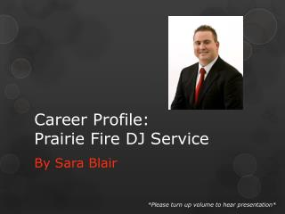 Career Profile: Prairie Fire DJ Service