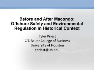 Tyler Priest C.T. Bauer College of Business University of Houston tpriest@uh.edu