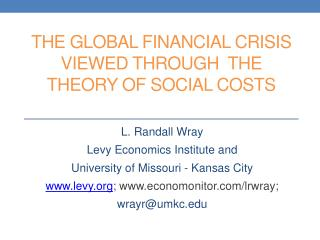 THE GLOBAL FINANCIAL  CRISIS VIEWED THROUGH  THE THEORY OF SOCIAL COSTS