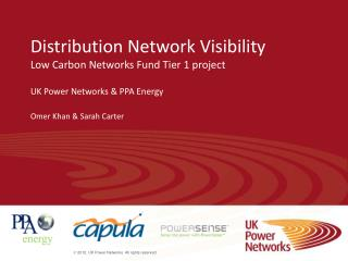 Distribution Network  Visibility Low Carbon Networks Fund Tier 1 project UK Power Networks & PPA Energy Omer Khan & Sar