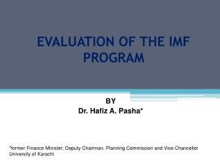 EVALUATION OF THE IMF PROGRAM