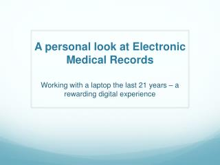 A personal look at Electronic Medical Records