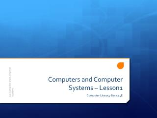 Computers and Computer Systems – Lesson1