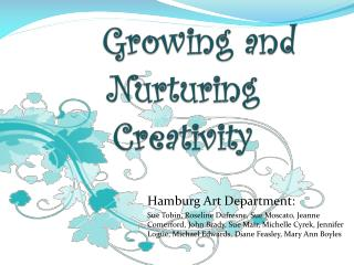 Growing and Nurturing  Creativity