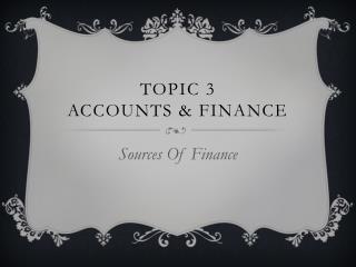 Topic 3 Accounts & Finance