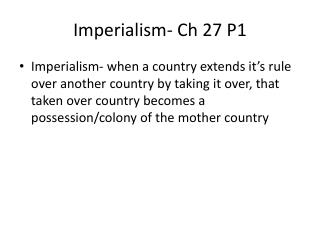 Imperialism- Ch 27 P1
