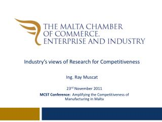 23 rd  November 2011 MCST Conference:  Amplifying the Competitiveness of Manufacturing in Malta