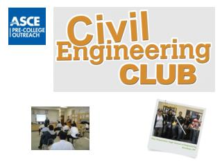 Civil Engineering Club - sponsored by ASCE