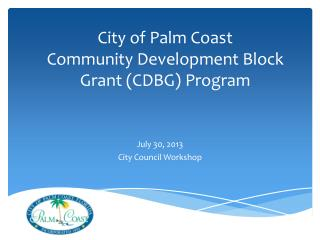 City of Palm Coast  Community Development Block Grant (CDBG) Program