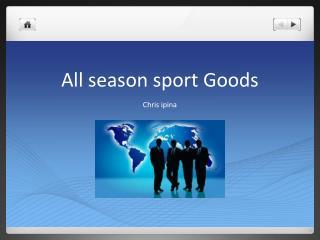All season sport Goods