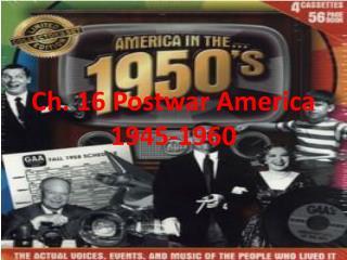 Ch. 16 Postwar America 1945-1960