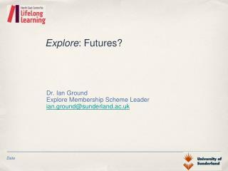 Explore : Futures?