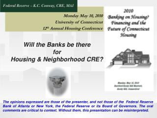 Will the Banks be there for  Housing & Neighborhood CRE?