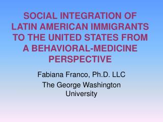 SOCIAL INTEGRATION OF LATIN AMERICAN IMMIGRANTS TO THE UNITED