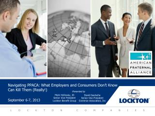 Navigating PPACA: What Employers and Consumers Don't Know  Can Kill Them (Really!)