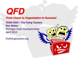 QFD  From Chaos to Organization to Success!