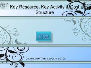 Key Resource, Key Activity & Cost Structure