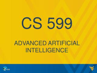 CS 599 Advanced Artificial intelligence
