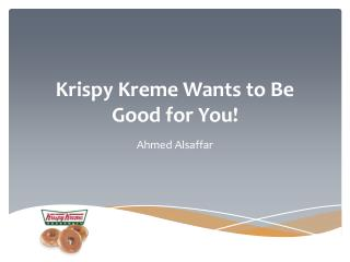 Krispy Kreme Wants to Be Good for You!