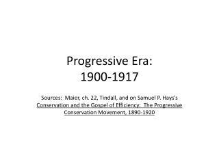 Progressive Era: 1900 -1917
