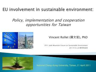 EU involvement  in  sustainable environment:  Policy, implementation and cooperation opportunities for Taiwan