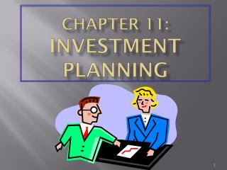 CHAPTER 11: INVESTMENT PLANNING