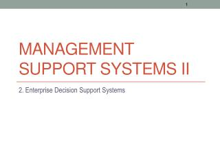 Management support  systems  II