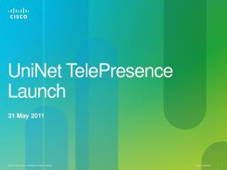 UniNet TelePresence Launch