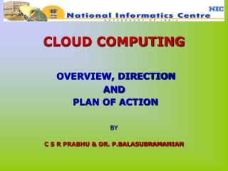 CLOUD COMPUTING OVERVIEW, DIRECTION  AND   PLAN OF ACTION BY C S R PRABHU & DR. P.BALASUBRAMANIAN