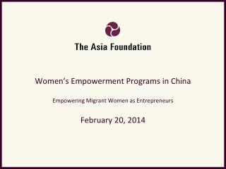 Women's Empowerment Programs in China Empowering Migrant Women as Entrepreneurs February 20, 2014