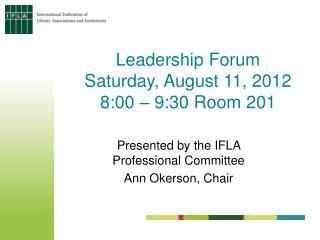 Leadership Forum  Saturday, August 11, 2012 8:00 – 9:30 Room 201