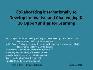 Collaborating Internationally to Develop Innovative and Challenging K-20 Opportunities for Learning