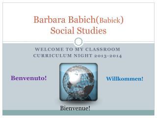 Barbara Babich( Babick ) Social Studies