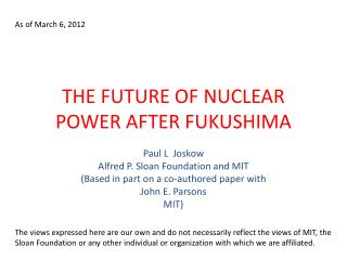 THE FUTURE OF NUCLEAR POWER AFTER FUKUSHIMA