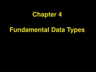 chapter 4  fundamental data types