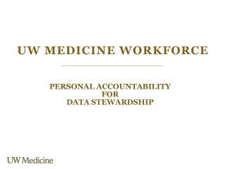 UW MEDICINE WORKFORCE