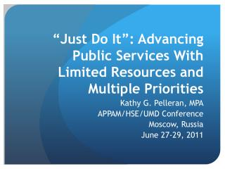 �Just Do It�: Advancing Public Services With Limited Resources and Multiple Priorities
