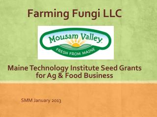 Farming Fungi LLC Maine Technology Institute Seed Grants for Ag & Food Business