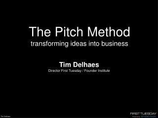 The Pitch  Method transforming ideas into business