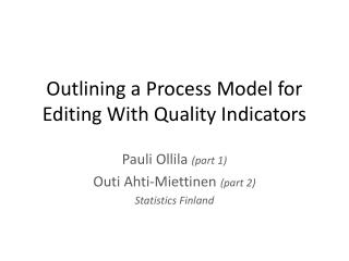 Outlining a Process Model for Editing With Quality Indicators