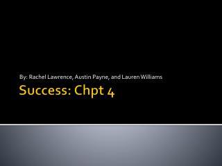 Success:  Chpt  4