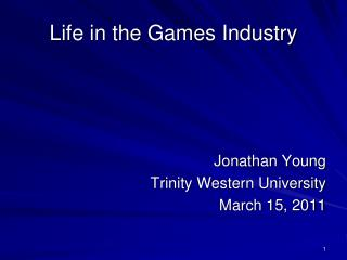 Life in the Games Industry