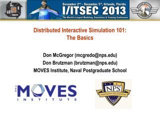 Distributed Interactive  Simulation 101: The Basics