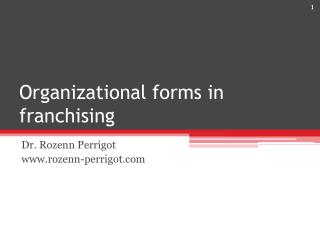 Organizational forms  in franchising