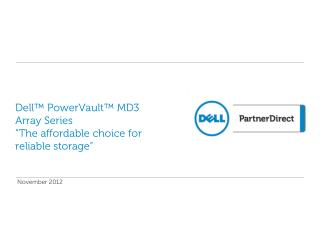 "Dell™  PowerVault ™ MD3  Array Series ""The affordable choice for  reliable storage"""