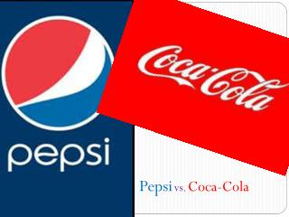 Pepsi vs .  Coca-Cola