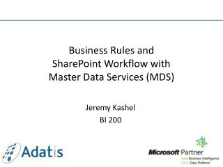 Business Rules and SharePoint Workflow with  Master Data  Services (MDS )