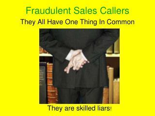 Fraudulent Sales Callers
